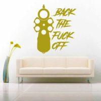 Back The Fuck Off Gun Pistol Vinyl Wall Decal Sticker