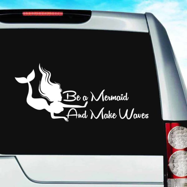 Be A Mermaid And Make Waves Vinyl Car Window Decal Sticker