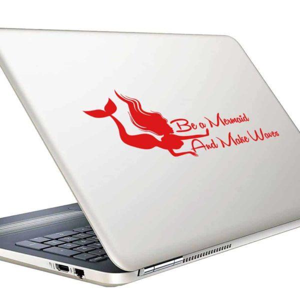 Be A Mermaid And Make Waves Vinyl Laptop Macbook Decal Sticker