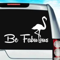 Be Fabulous Flamingo Vinyl Car Window Decal Sticker