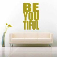 Be You Tiful Vinyl Wall Decal Sticker