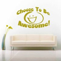Choose To Be Awesome Vinyl Wall Decal Sticker