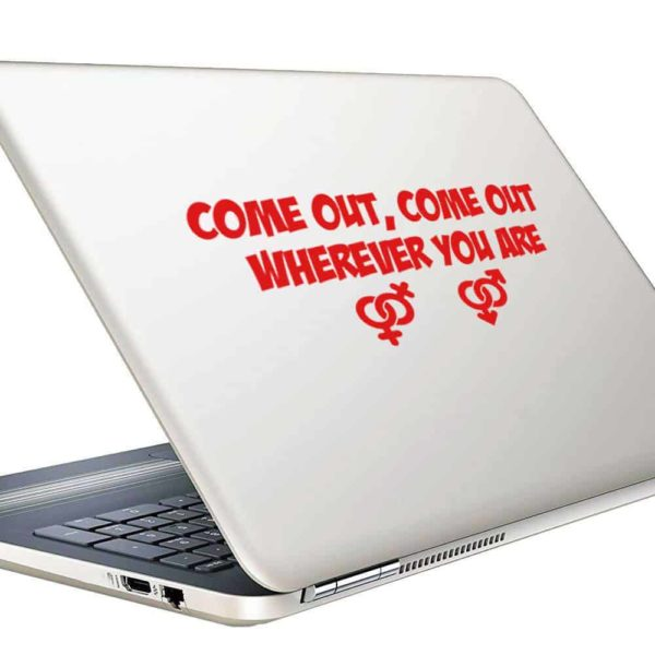 Come Out Come Out Wherever You Are Vinyl Laptop Macbook Decal Sticker