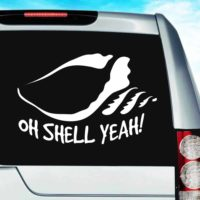 Conch Shell Oh Shell Yeah Vinyl Car Window Decal Sticker
