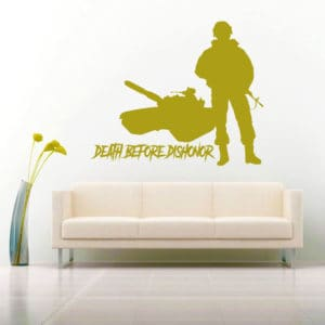 Death Before Dishonor Veteran Soldier Tank Vinyl Wall Decal Sticker