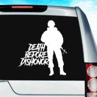 Death Before Dishonor Veteran Soldier Vinyl Car Window Decal Sticker