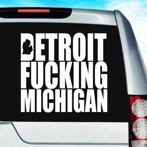 Detroit Fucking Michigan Vinyl Car Window Decal Sticker
