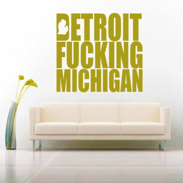 Detroit Fucking Michigan Vinyl Wall Decal Sticker