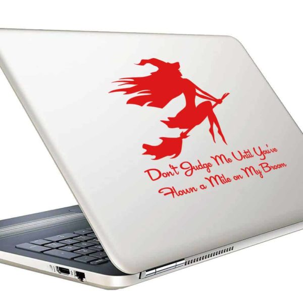 Dont Judge Me Until Youve Flown A Mile On My Broom Witch Vinyl Laptop Macbook Decal Sticker