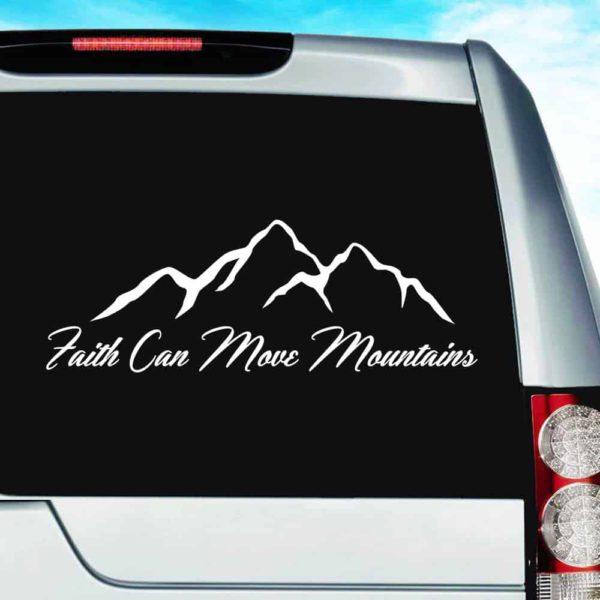 Faith Can Move Mountains Vinyl Car Window Decal Sticker