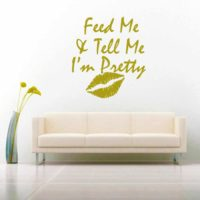 Feed Me And Tell Me Im Pretty Lips Vinyl Wall Decal Sticker