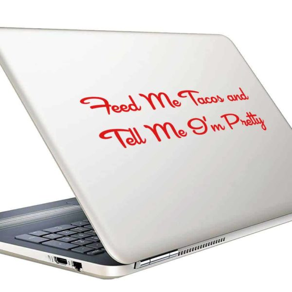 Feed Me Tacos Tell Me Im Pretty Vinyl Laptop Macbook Decal Sticker