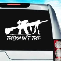 Freedom Isnt Free Veteran Machine Gun Vinyl Car Window Decal Sticker