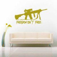 Freedom Isnt Free Veteran Machine Gun Vinyl Wall Decal Sticker