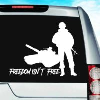 Freedom Isnt Free Veteran Soldier Tank Vinyl Car Window Decal Sticker