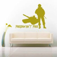 Freedom Isnt Free Veteran Soldier Tank Vinyl Wall Decal Sticker