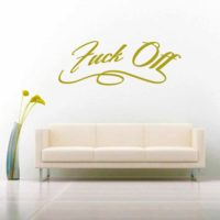 Fuck Off Fancy Vinyl Wall Decal Sticker