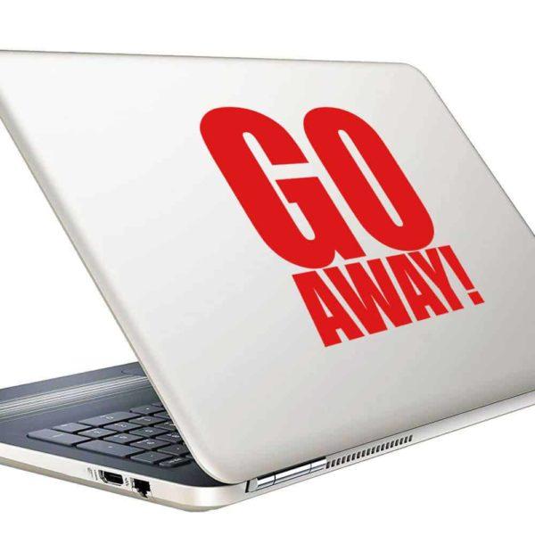 Go Away Vinyl Laptop Macbook Decal Sticker