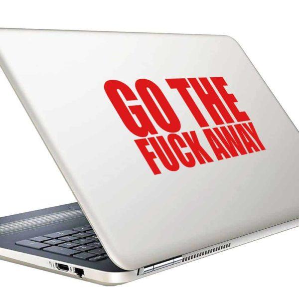 Go The Fuck Away Vinyl Laptop Macbook Decal Sticker
