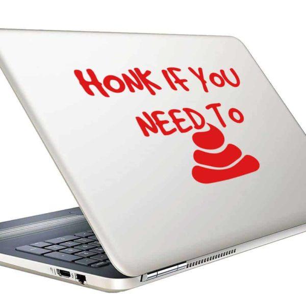 Honk If You Need To Poop Vinyl Laptop Macbook Decal Sticker