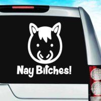 Horse Nay Bitches Vinyl Car Window Decal Sticker