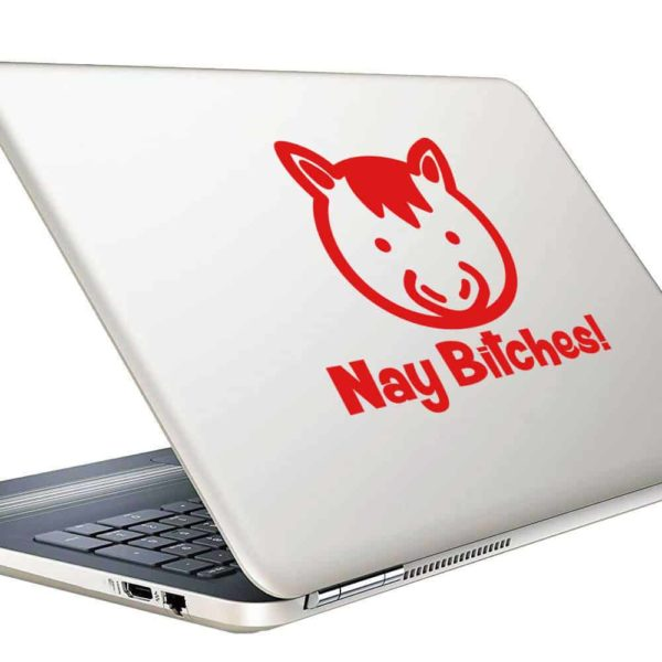 Horse Nay Bitches Vinyl Laptop Macbook Decal Sticker