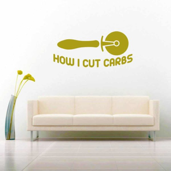 How I Cut Carbs Pizza Cutter Vinyl Wall Decal Sticker