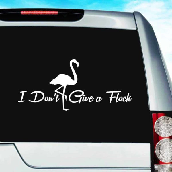 I Dont Give A Flock Flamingo Vinyl Car Window Decal Sticker