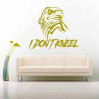 I Dont Kneel Eagle Vinyl Wall Decal Sticker