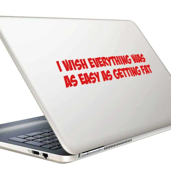 I Wish Everything Was As Easy As Getting Fat Vinyl Laptop Macbook Decal Sticker