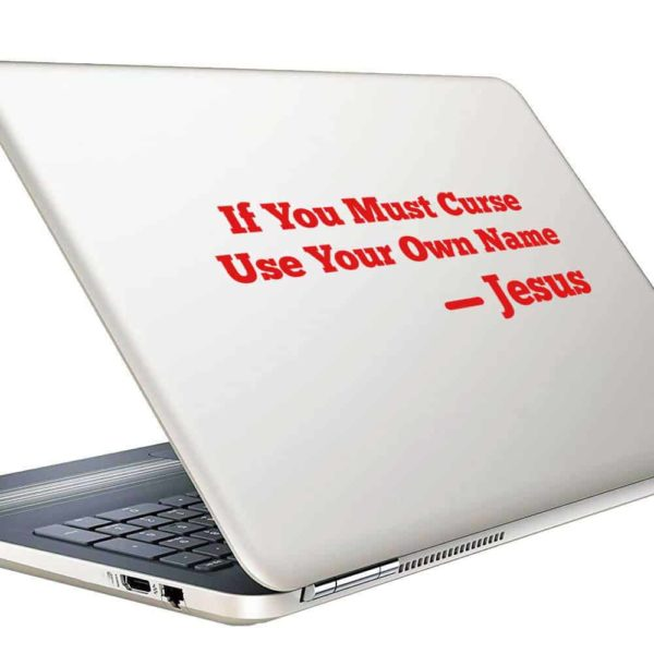 If You Must Curse Your Own Name Jesus Vinyl Laptop Macbook Decal Sticker