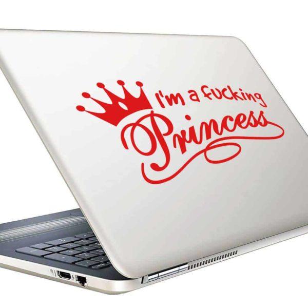 Im A Fucking Princess Vinyl Laptop Macbook Decal Sticker