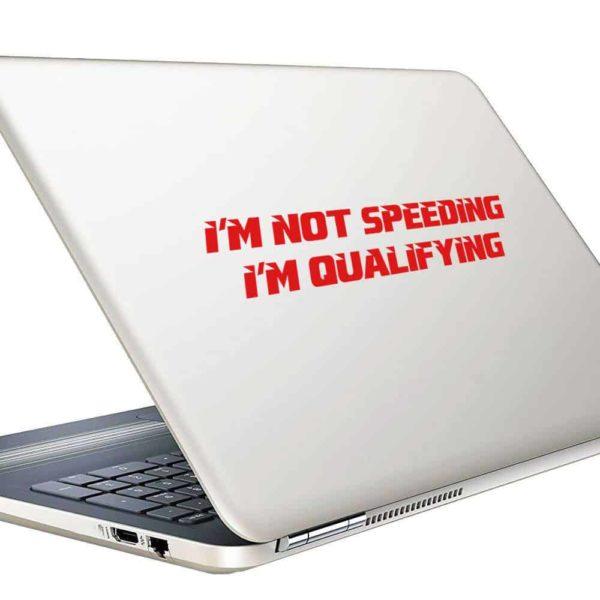Im Not Speeding Im Qualifying Vinyl Laptop Macbook Decal Sticker