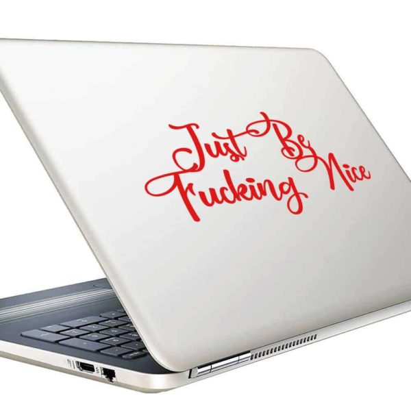 Just Be Fucking Nice Vinyl Laptop Macbook Decal Sticker