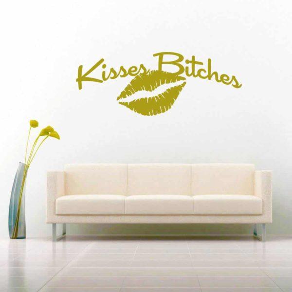 Kisses Bitches Vinyl Wall Decal Sticker