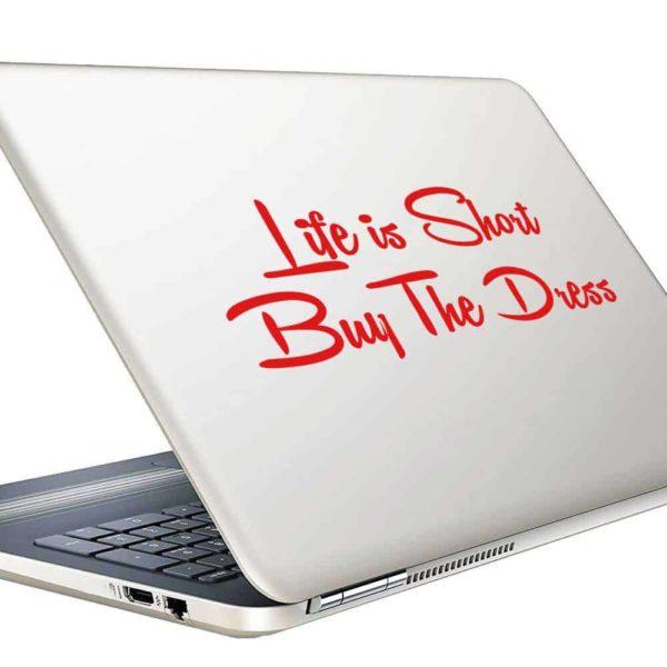Life Is Short Buy The Dress Vinyl Laptop Macbook Decal Sticker