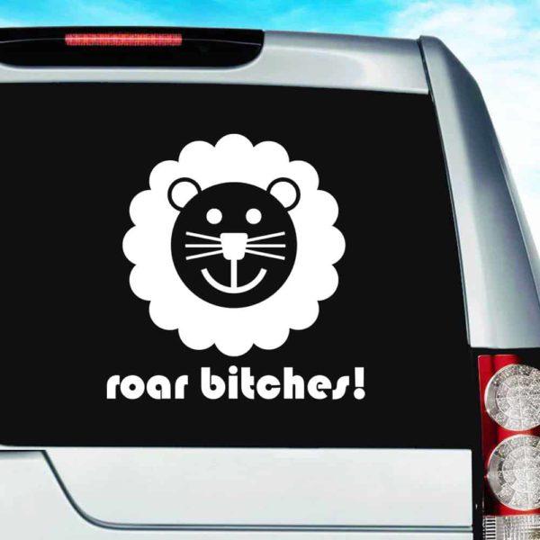 Lion Roar Bitches Vinyl Car Window Decal Sticker