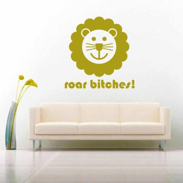 Lion Roar Bitches Vinyl Wall Decal Sticker