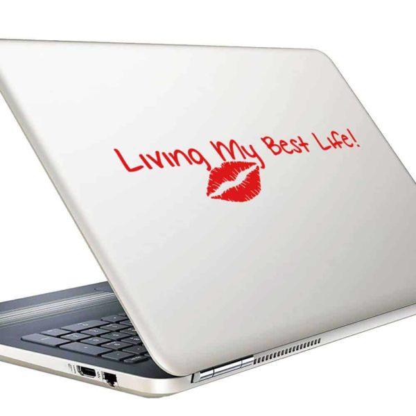 Living My Best Life Vinyl Laptop Macbook Decal Sticker