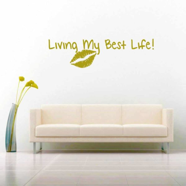 Living My Best Life Vinyl Wall Decal Sticker