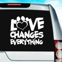 Love Changes Everything Dog Paw Vinyl Car Window Decal Sticker