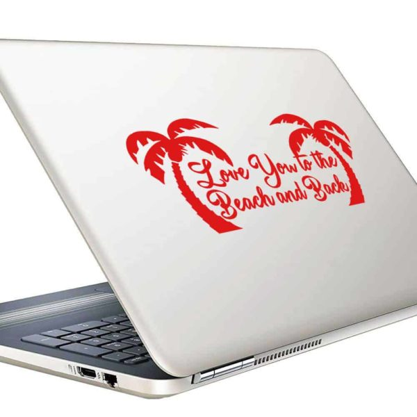 Love You To The Beach And Back Palm Trees Vinyl Laptop Macbook Decal Sticker