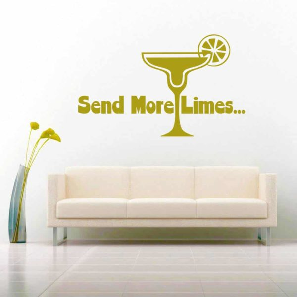 Margarita Send More Limes Vinyl Wall Decal Sticker
