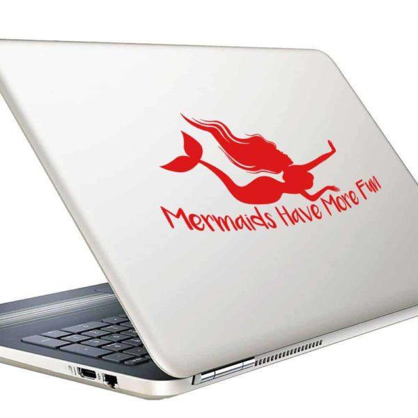 Mermaids Have More Fun Vinyl Laptop Macbook Decal Sticker