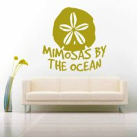 Mimosas By The Ocean Sand Dollar Vinyl Wall Decal Sticker