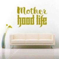 Mother Hood Life Vinyl Wall Decal Sticker