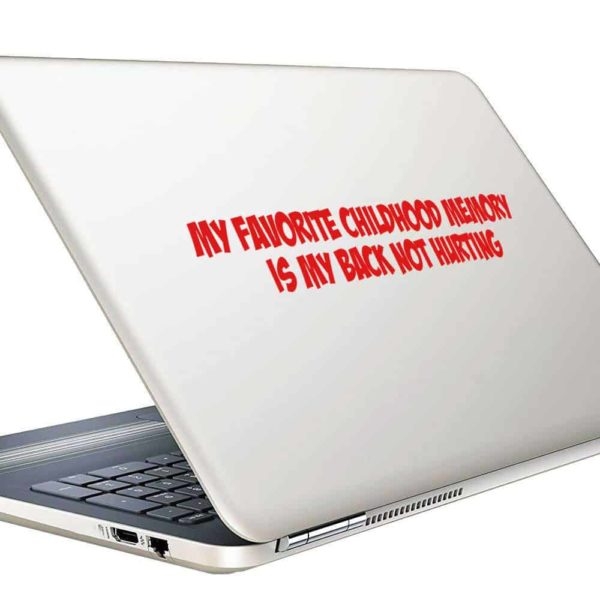 My Favorite Childhood Memory Is My Back Not Hurting Vinyl Laptop Macbook Decal Sticker