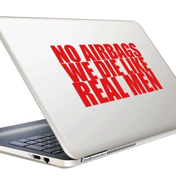 No Air Bags We Die Like Real Men Vinyl Laptop Macbook Decal Sticker