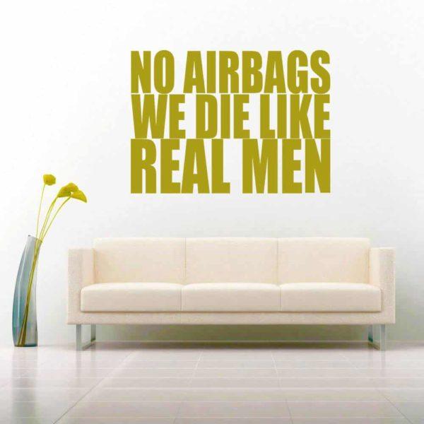 No Air Bags We Die Like Real Men Vinyl Wall Decal Sticker