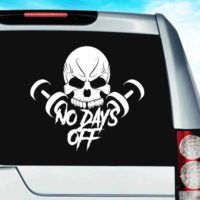 No Days Off Skull Dumbbells Vinyl Car Window Decal Sticker